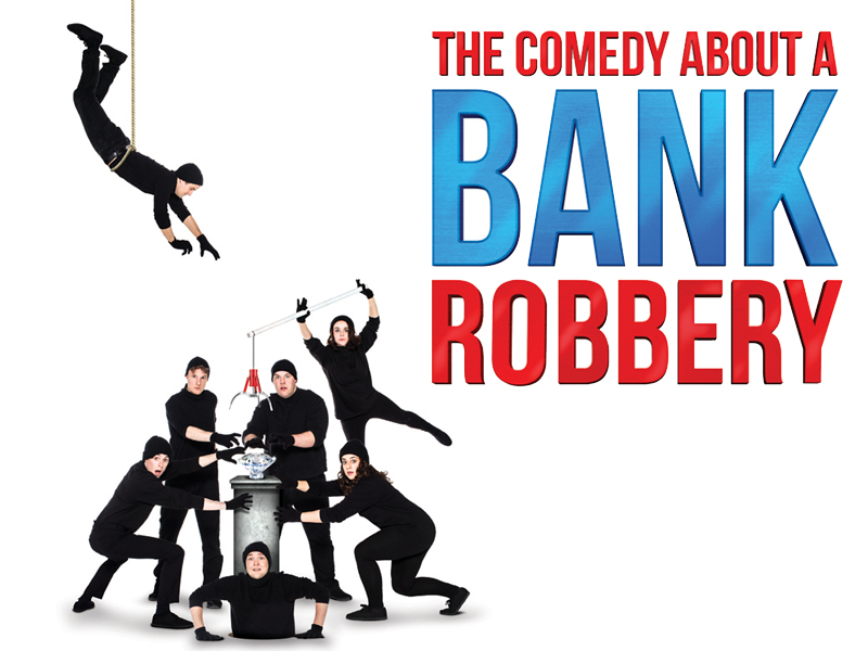 The Comedy about a Bank Robbery at the Everyman Theatre