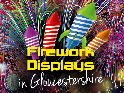 Bonfire Nights & Fireworks Displays in Gloucestershire 2015
