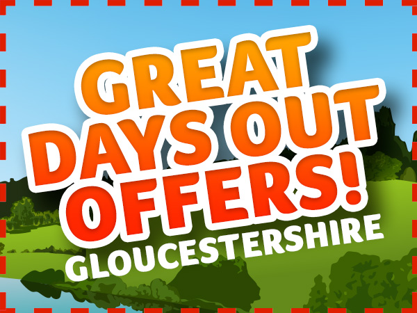 Spring DAYS OUT OFFERS in Gloucestershire