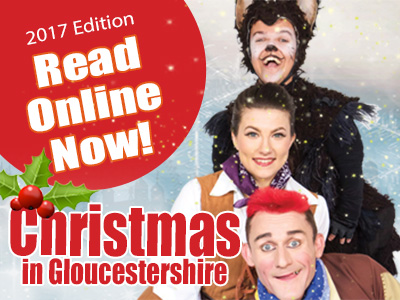 Christmas in Gloucestershire 2017 guide now out!