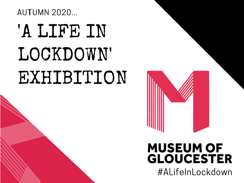 'A Life In Lockdown' Exhibition: Memories of Covid-19 in Gloucestershire 2020