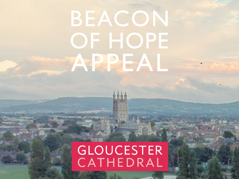 Gloucester Cathedral Beacon of Hope Appeal
