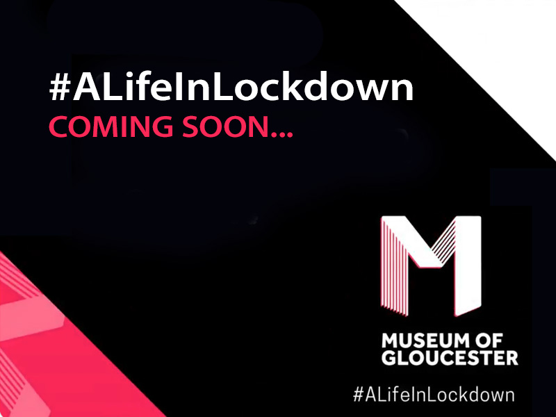 Gloucestershire: A Life in Lockdown Exhibition